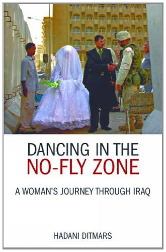 9781844370634: Dancing in the No-Fly Zone : A Woman's Journey Through Iraq