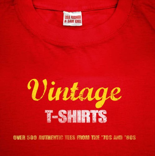 9781844420001: Vintage T-shirts: (limited edition, hardback with fabric): 500 Authentic Tees from the '70s and '80s