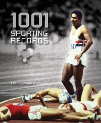 1001 Sporting Records: Hawkes, Chris
