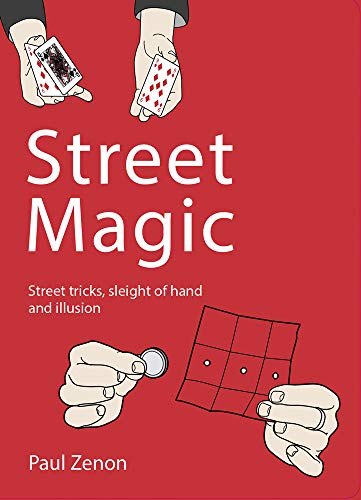 9781844420469: Street Magic: Street Tricks, Sleight of Hand and Illusion
