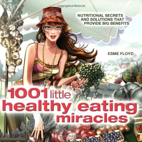 1001 Little Healthy Eating Miracles: Esme Floyd