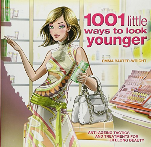 1001 Little Ways to Look Younger: Baxter-Wright, Emma