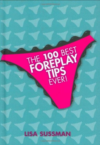 9781844420711: The 100 Best Foreplay Tips Ever