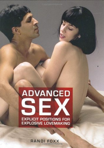 9781844420766: Advanced Sex: Explicit Positions for Explosive Lovemaking