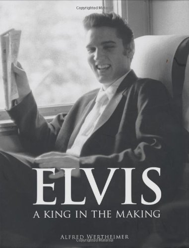 Elvis: A King in the Making: Alfred Wertheimer
