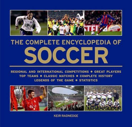 9781844421244: The Complete Encyclopedia of Soccer