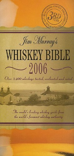 9781844421268: Jim Murray's Whiskey Bible: The World's Leading Whiskey Guide from the World's Foremost Whiskey Authority