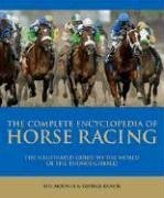 9781844421275: Complete Encyclopedia of Horse Racing: The Illustrated Guide to the World of the Thoroughbred