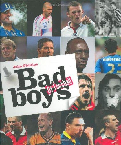 9781844421893: BAD BOYS OF FOOTBALL PBK