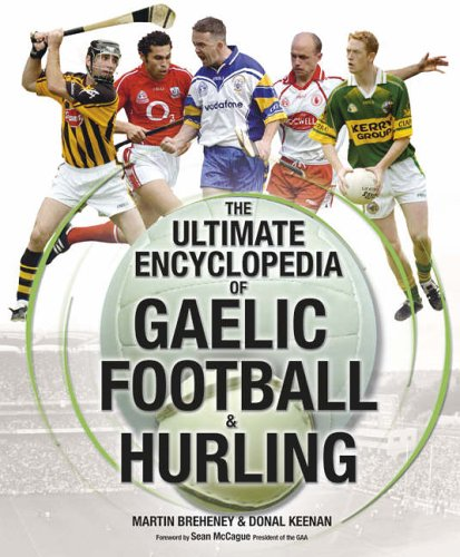 9781844422944: The Ultimate Encyclopedia of Gaelic Football and Hurling