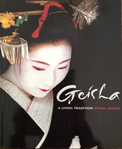 9781844423026: Geisha: A Living Tradition