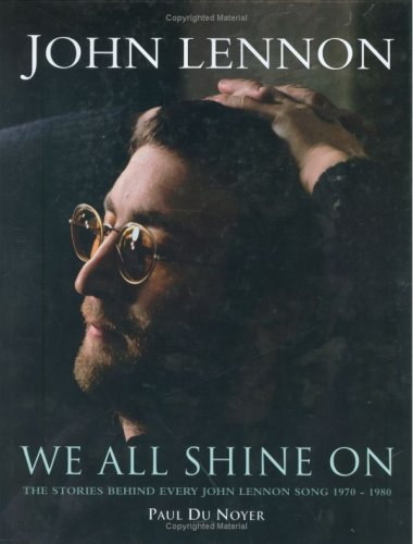 9781844423170: We All Shine on: The Stories Behind Every John Lennon Song 1970 - 1980