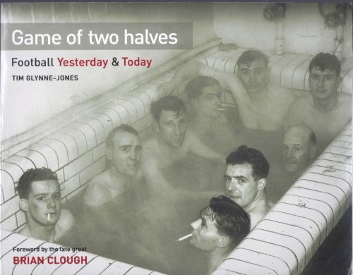 9781844424078: Game of Two Halves: Football Yesterday and Today
