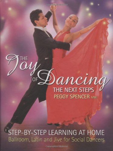 9781844424139: The Joy of Dancing: The Next Steps: Step-by-Step Learning at Home: Ballroom, Latin and Jive for Social Dancers
