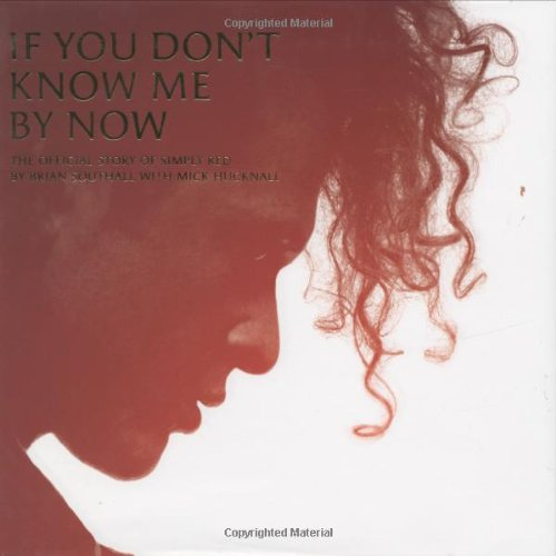 9781844424429: If You Don't Know Me by Now: The Official Story of Simply Red
