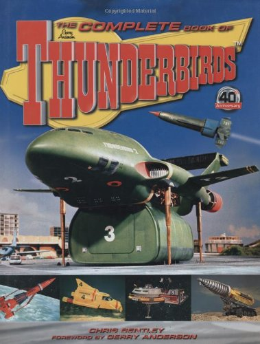 Complete Book Of Classic Thunderbirds (9781844424542) by Bentley, Chris