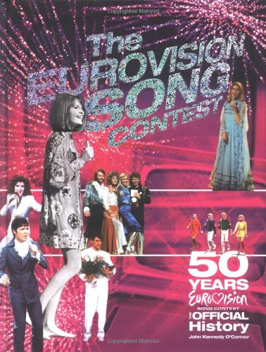 "9781844425860: ""Eurovision Song Contest"": 50th Anniversary - The Official History"
