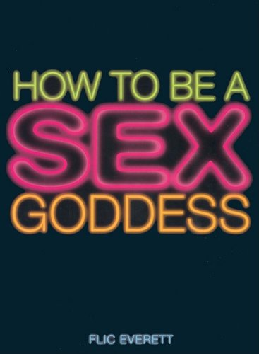 9781844426317: How to Be a Sex Goddess