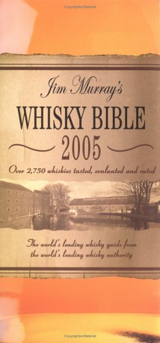 Jim Murray's Whisky Bible 2005 (9781844426706) by Jim Murray