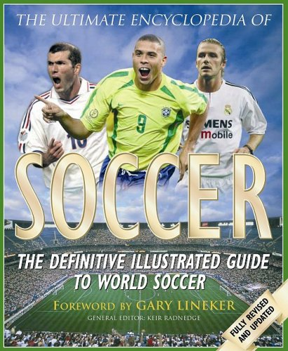 9781844427420: The Ultimate Encyclopedia of Soccer: The Definitive Illustrated Guide to World Soccer (Ultimate Encyclopedia of Soccer)