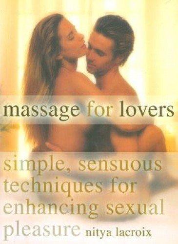 9781844427635: Massage for Lover's: Simple, Sensuous Techniques for Enhancing Sexual Pleasure