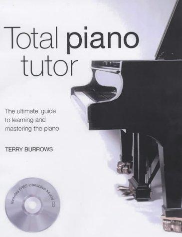 9781844427758: Total Piano Tutor