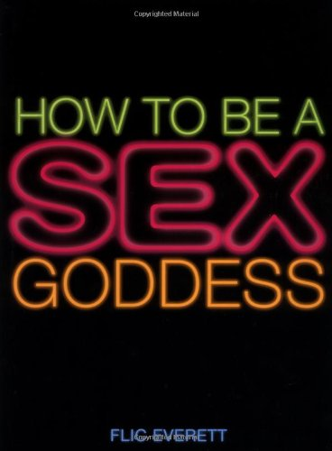 How to be a sex godess