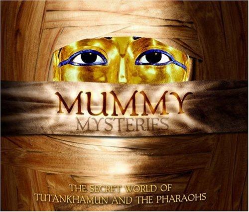 9781844428281: Mummy Mysteries : the Secret World of Tutankhamun and the Pharaohs