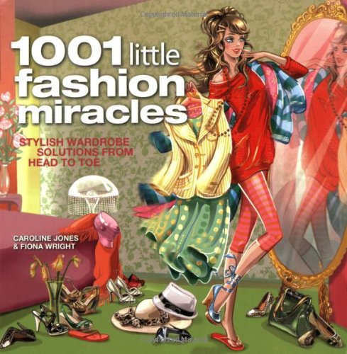 1001 Little Fashion Miracles: Caroline Jones