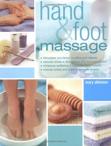 9781844428441: Hand and Foot Massage : Step-By-Step Feel-Good Techniques