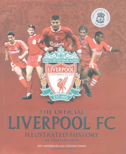 9781844428557: The Official Liverpool Fc Illustrated History