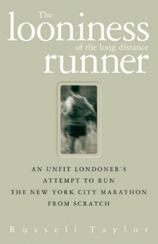 The Looniness of the Long Distance Runner: Taylor, Russell