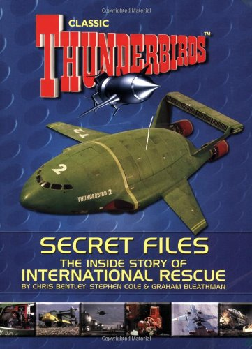 """Thunderbirds"" Secret Files: The Inside Story of International Rescue (1844429776) by Bentley, Chris; Bleathman, Graham"
