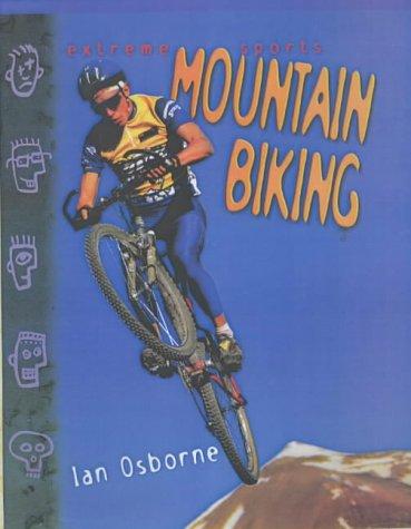 9781844430901: Mountain Biking (Extreme Sports)