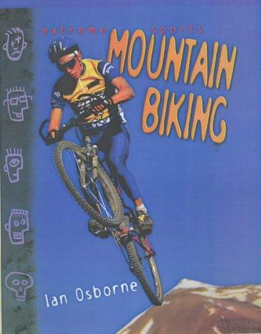 9781844430956: Extreme Sports: Mountain Biking (Extreme Sports)