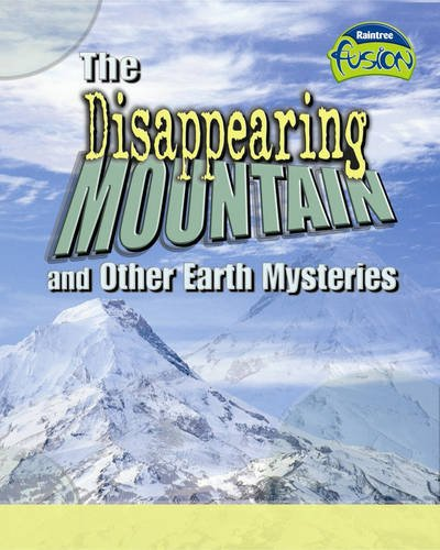 The Disappering Mountain and Other Earth Mysteries: Spilsbury, Louise, Spilsbury, Richard