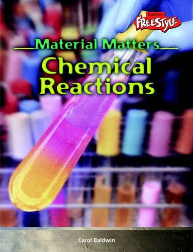 9781844431984: Freestyle Express Material Matters Chemical Reactions Paperback (Raintree Freestyle Express: Material Matters)