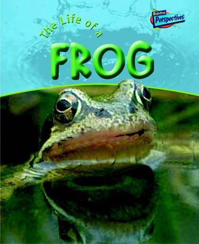 9781844433247: The Life Of A Frog (Raintree Perspectives: Life Cycles)
