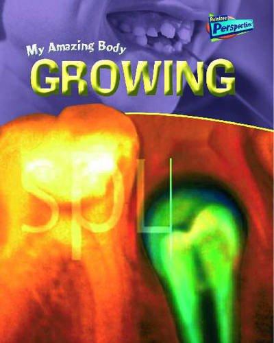 9781844433858: Raintree Perspectives: My Amazing Body - Growing (Raintree Perspectives) (Raintree Perspectives)