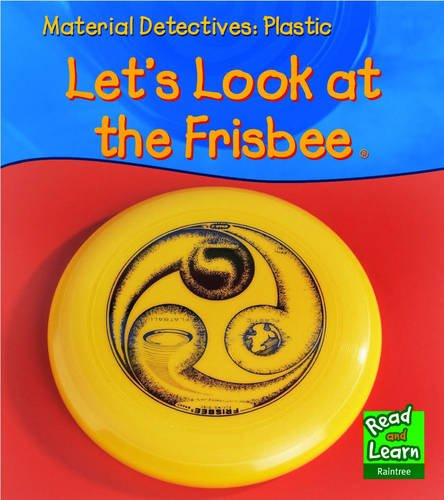Plastic: Lets Look at a Frisbee : Angela Royston