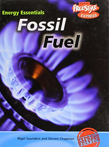 Fossil Fuels (Raintree Freestyle: Energy Essentials): Chapman, Steven