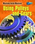 9781844436026: Machines Inside Machines: Pulleys and Gears Hardback (Raintree Perspectives: Machines Inside Machines)
