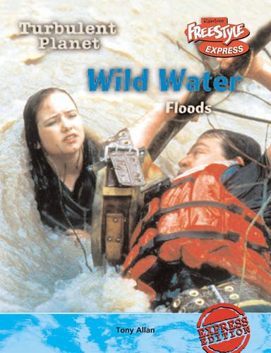 Freestyle Max Turbulent Planet Wild Waters: Floods Hardback: Allan, Tony