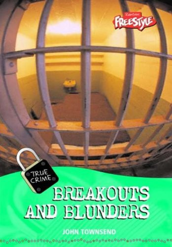 Breakouts and Blunders (Freestyle: True Crime) (Freestyle: True Crime): John Townsend