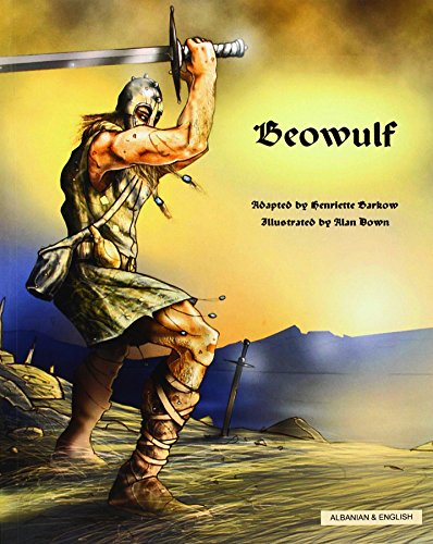 Beowulf in Albanian and English (Myths & Legends from Around the World): Barkow, Henriette