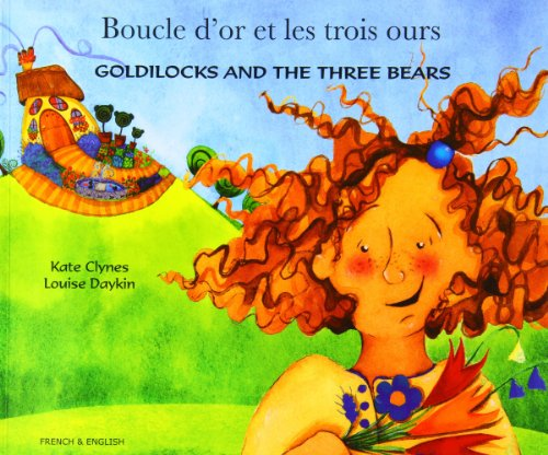 Goldilocks and the Three Bears in French and English: Clynes, Kate