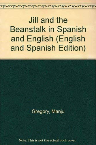 Jill and the Beanstalk in Spanish and English (English and Spanish Edition): Gregory, Manju