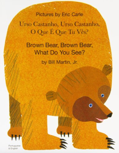 Brown Bear, Brown Bear, What Do You See? In Portuguese and English: Martin, Bill, Jr.