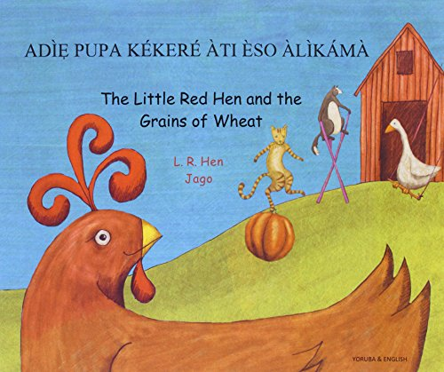 The Little Red Hen and the Grains of Wheat in Yoruba and English (English and Yoruba Edition): Hill...