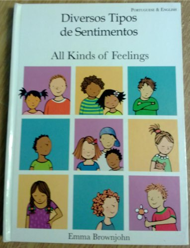 All Kinds of Feelings in Portuguese and English (English and Portuguese Edition): Brownjohn, Emma